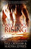 Onyx Moon Rising (Legend Cove Book 1)