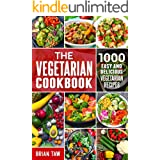 The Vegetarian Cookbook: 1000 Easy and Delicious Vegetarian Recipes (Delicious Dieting Cookbooks Book 3)