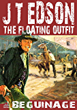The Floating Outfit 39: Beguinage (A Floating Outfit Western)