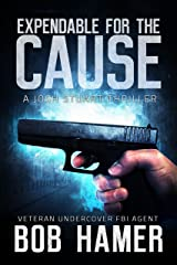 Expendable for the Cause (Josh Stuart Thriller Book 2) Kindle Edition