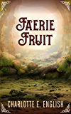 Faerie Fruit (Wonder Tales Book 1) (English Edition)
