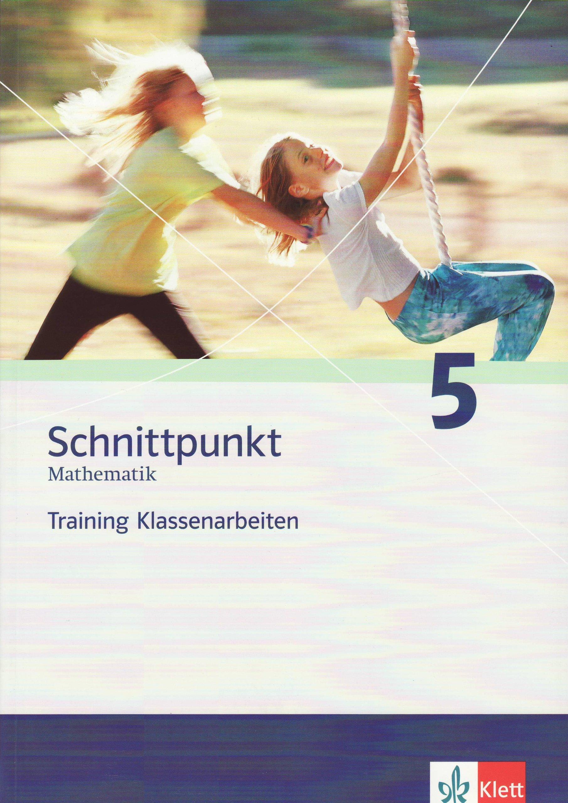 Schnittpunkt - Trainingshefte für Klassenarbeiten / Training Klassenarbeiten 5. Schuljahr: Ausgabe für Nordrhein-Westfalen