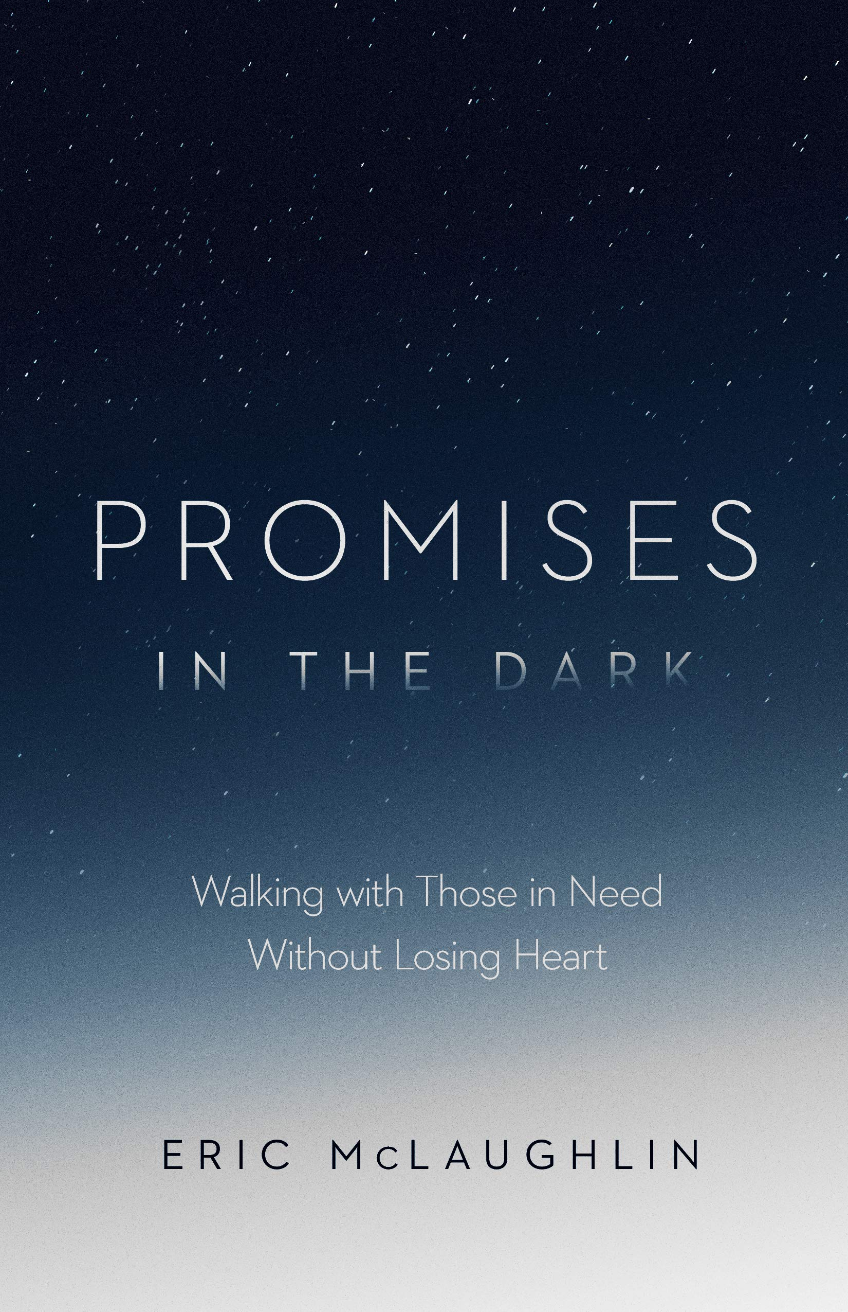 Book Review: 'Promises in the Dark: Walking with Those in Need Without Losing Heart' by Eric McLaughlin