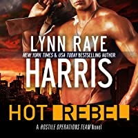 Hot Rebel: A Hostile Operations Team Novel, Book 6