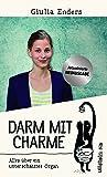 Darm mit Charme: Alles über ein unterschätztes Organ - aktualisierte Neuauflage