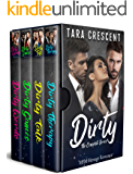 Dirty: The Complete Collection (Four MFM Menage Romances)