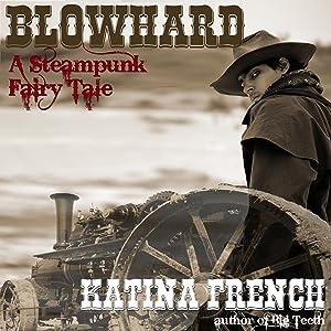Blowhard: A Steampunk Fairy Tale: The Clockwork Republic Series, Volume 1