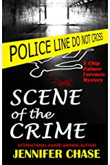 Scene of the Crime: A Chip Palmer Forensic Mystery Kindle Edition