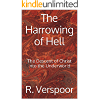 The Harrowing of Hell: The Descent of Christ Into the Underworld (Understanding Scripture (New Testament) Book 2)