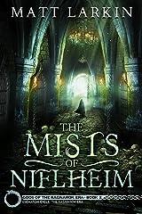 The Mists of Niflheim: Eschaton Cycle (Gods of the Ragnarok Era Book 2) Kindle Edition