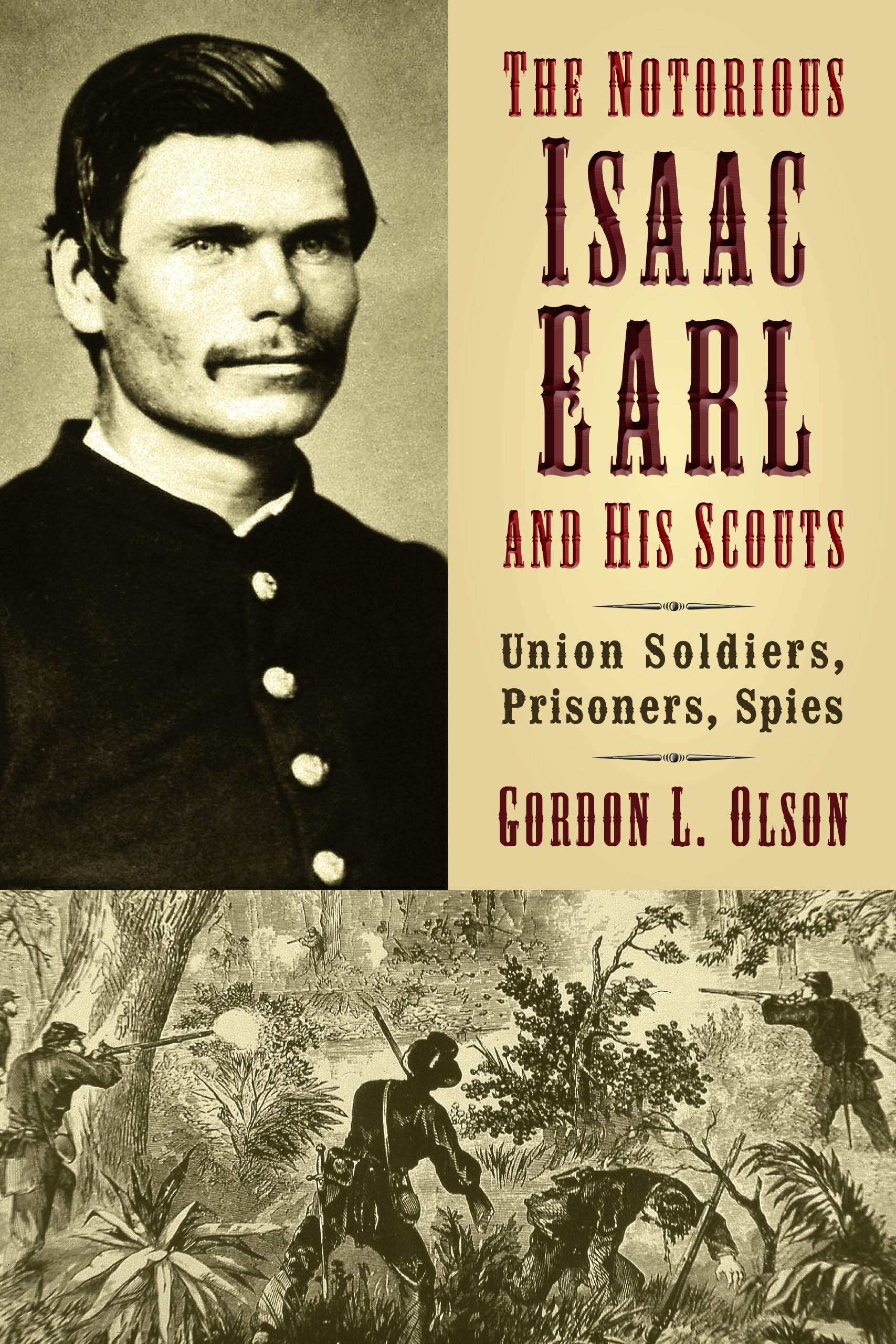 Download The Notorious Isaac Earl and His Scouts: Union Soldiers, Prisoners, Spies ebook