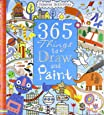 365 Things to Draw and Paint (Art Ideas) (Usborne Art Ideas)