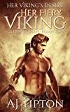 Her Fiery Viking: A Paranormal Romance (Her Viking's Desire Book 1)