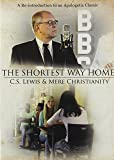 The Shortest Way Home: C.S. Lewis & Mere Christianity
