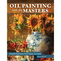 Oil Painting with the Masters: Essential Techniques from