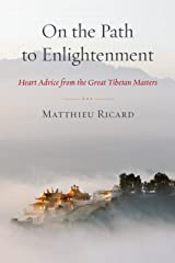 On the Path to Enlightenment: Heart Advice from the Great Tibetan Masters Paperback
