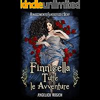 Finnicella, Tutte le Avventure erotiche: Rinascimento Fantastico e Sexy, Romanzi rosa storici rosa ed erotici