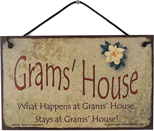 Stays at Grams House Egberts Treasures 5x8 Vintage Style Sign with Magnolia Flower Saying Grams House What Happens at Grams House Decorative Fun Universal Household Family Signs for Grandma