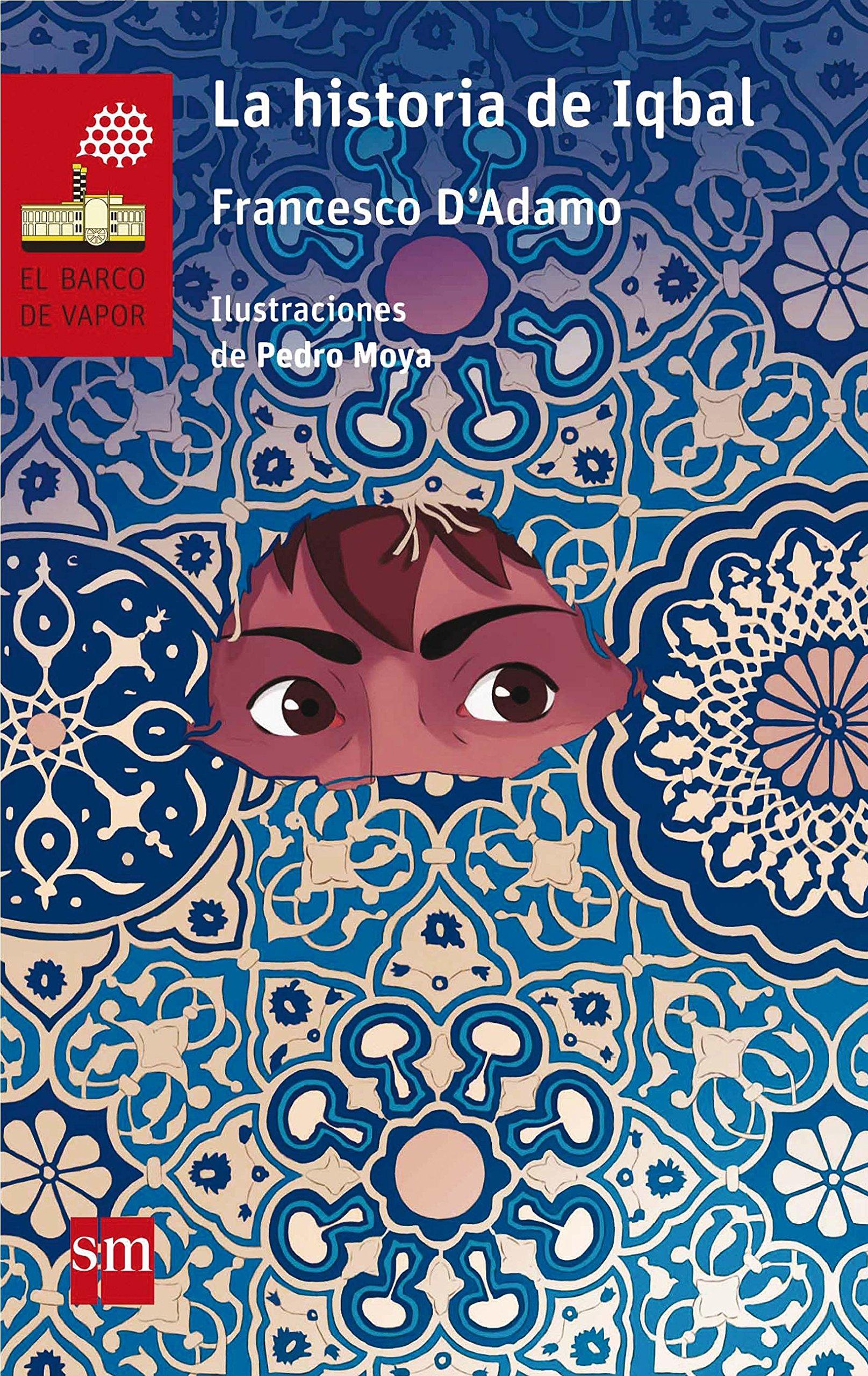 La historia de Iqbal: 157 (El Barco de Vapor Roja): Amazon.es: DAdamo, Francesco, Moya González, Pedro, Huguet, Rosa: Libros