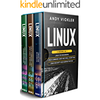 Linux: 3 books in 1 : Linux for Beginners + Linux Command Lines and Shell Scripting + Linux Security and Administration