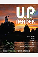 U.P. Reader -- Issue #3: Bringing Upper Michigan Literature to the World Kindle Edition
