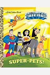 Super-Pets! (DC Super Friends) (Little Golden Book) Hardcover
