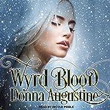 Wyrd Blood: Wyrd Blood Series, Book 1