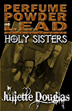 Perfume Powder & Lead: Holy Sisters