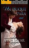 Un duque para mí (Serie Nobles nº 1)