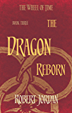 The Dragon Reborn: Book 3 of the Wheel of Time
