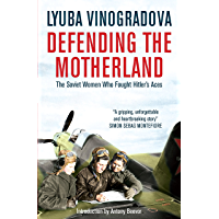 Defending the Motherland: The Soviet Women Who Fought Hitler's Aces (English Edition)