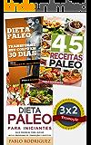 Dieta Paleo 3x2: Dieta Paleo para iniciantes + 45 Receitas Paleo + Transforme seu corpo em 30 dias com a dieta Paleolitica: Promoção especial dieta paleolítica . 3 livros para o preço de 2