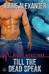 Till The Dead Speak (Killer Affections Book 2) Kindle Edition