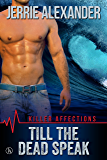 Till The Dead Speak (Killer Affections Book 2)
