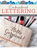 Embroidered Lettering: Techniques and Alphabets for Creating 25 Expressive Projects (Design Originals) Clever Needlework…