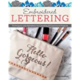 Embroidered Lettering: Techniques and Alphabets for Creating 25 Expressive Projects (Design Originals) Clever Needlework Idea