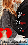 Your Biggest Fan (Fan Series Book 1)