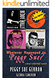 Whatever Happened to Peggy Sue?: a Rock 'n Roll Memoir