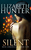 The Silent: Irin Chronicles Book Five