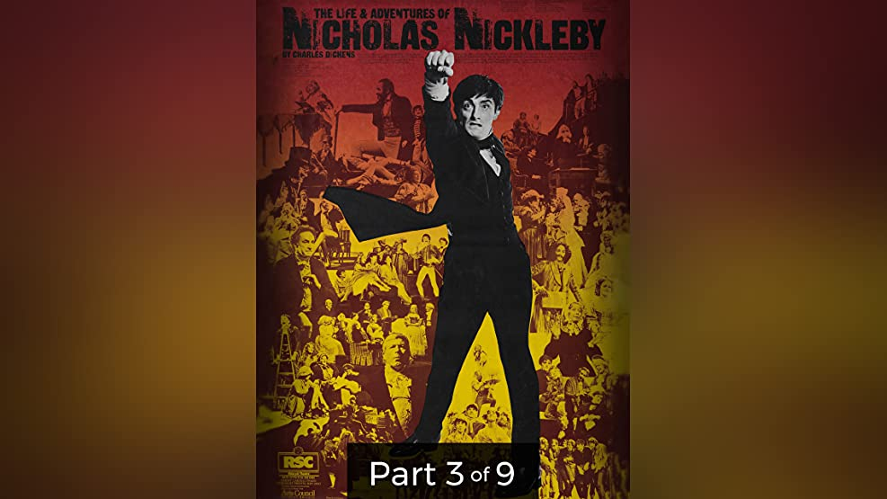 The Life and Adventure of Nicholas Nickleby Pt. 3 of 9