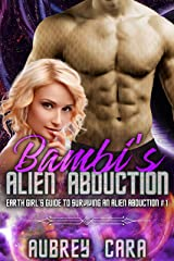 Bambi's Alien Abduction (Earth Girl's Guide to Surviving an Alien Abduction Book 1) Kindle Edition