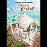 Where Is the Taj Mahal? (Where Is?)