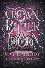 Crown of Bitter Thorn (The Fae of Bitter Thorn Book 3) Kindle Edition