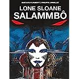Lone Sloane: Salammbô Vol. 1 (The Philippe Druillet Library)