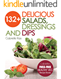 132+ Delicious Salads, Dressings And Dips: Healthy Salad Recipes For Weight Loss, Great For Vegetarian, Vegan, and Plant…
