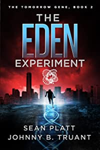 The Eden Experiment (The Tomorrow Gene Book 2)