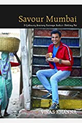 SAVOUR MUMBAI A CULINARY JOURNEY THROUGH INDIA'S MELTING POT Kindle Edition