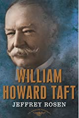 William Howard Taft: The American Presidents Series: The 27th President, 1909-1913 Kindle Edition