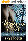 Wolves at the Door: BBW Wolf Shifter Romance (Shifters of the Glen Book 1)