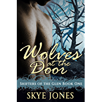 Wolves at the Door: Dark Wolf Shifter Romance Novella (Shifters of the Glen Book 1)